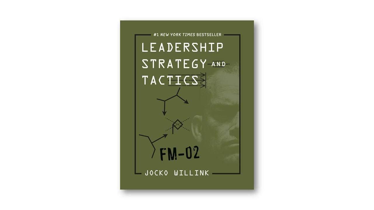 Leadership Strategy and Tactics, Jocko Willink