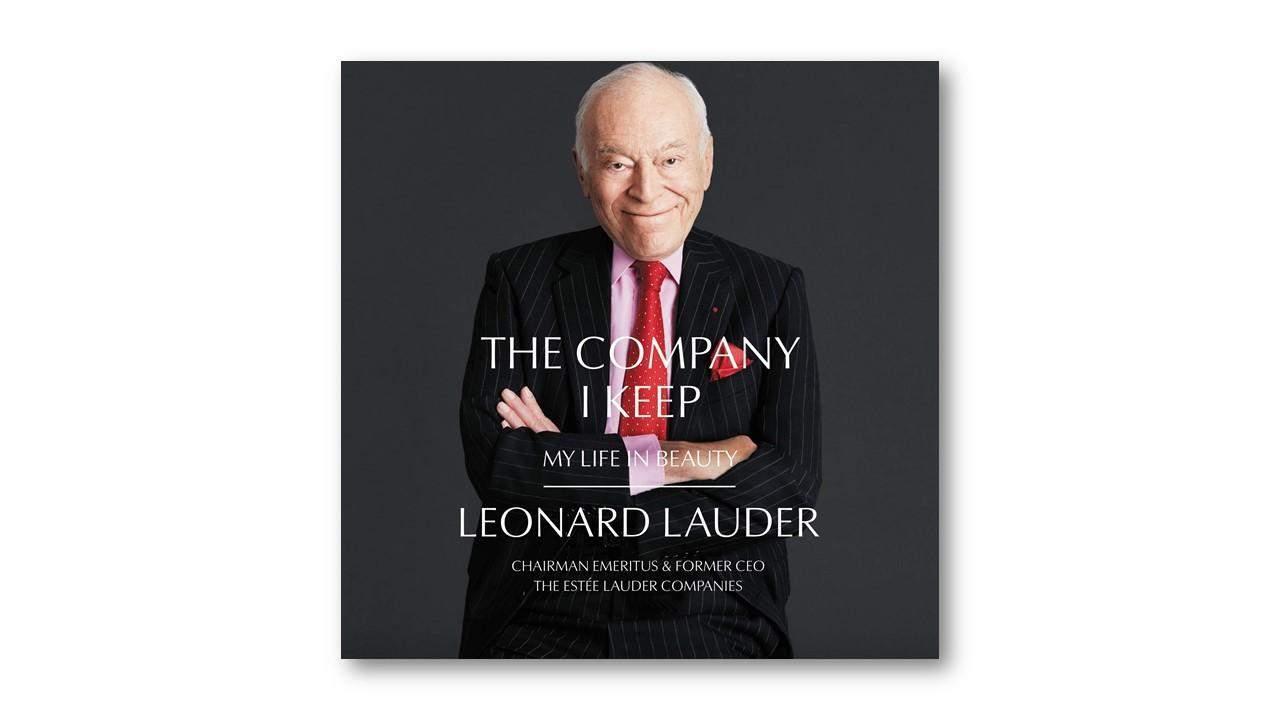 The Company I Keep: My Life in Beauty, Leonard A. Lauder