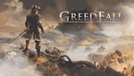 Рольовий екшн GreedFall офіційно доступний на всіх платформах: огляд та системні вимоги гри